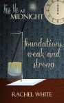 Foundations, Weak and Strong - Rachel White