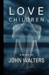 Love Children - John Walters