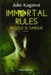Immortal rules: Regole di sangue - Julie Kagawa
