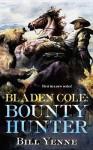 Bladen Cole: Bounty Hunter - Bill Yenne