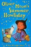 Oliver Moon's Summer Howliday - Sue Mongredien, Jan McCafferty