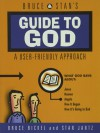 Bruce and Stan's Guide to God - Bruce Bickel, Stan Jantz