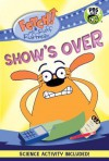 FETCH! with Ruff Ruffman: Show's Over - Candlewick Press, Wgbh