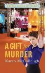 A Gift for Murder - Karen McCullough
