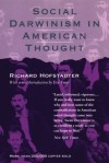 Social Darwinism in American Thought - Richard Hofstadter, Eric Foner