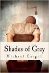 Shades of Grey - Michael Cargill