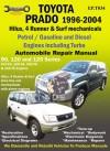 Toyota Prado 1996-2008 Automobile Repair Manual: Hilux, 4 Runner & Surf mechanicals: Petrol / Gasoline and Diesel Engine - Max Ellery, Staff of Max Ellery Publications