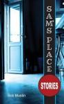 Sam's Place: Stories - Bob Mustin