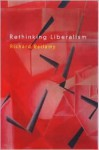 Rethinking Liberalism - Richard Bellamy