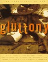 Gluttony: Ample Tales of Epicurean Excess - John Miller, Ben Cosgrove