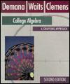 College Algebra: A Graphing Approach - Franklin D. Demana, Bert K. Waits, Stanley R. Clemens
