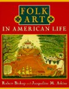 Folk Art in American Life - Robert Bishop, Jacqueline Marx Atkins