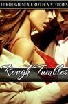 Rough Tumbles: Ten Rough Sex Erotica Stories - Mary Ann James, Kathi Peters, Lolita Davis, Amber Cross, Missy Allen, June Stevens