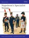 Napoleon's Specialist Troops - Philip J. Haythornthwaite, Bryan Fosten