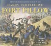 Fort Pillow: A Novel of the Civil War - Harry Turtledove, John Nelson, John Allen Nelson