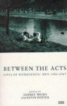 Between the Acts: Lives of Homosexual Men 1885-1967 - Jeffrey Weeks, Kevin Porter