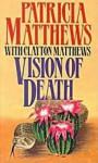 Vision of Death - Patricia Matthews, Clayton Matthews