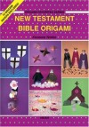 New Testament Bible Origami [With Colorful Paper for Folding] - Florence Temko