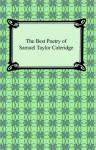 The Best Poetry of Samuel Taylor Coleridge - Samuel Taylor Coleridge