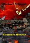 Teutonic Horror (German Edition) - Michael Schmidt, Lothar Bauer