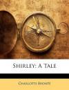 Shirley: A Tale - Charlotte Brontë