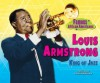 Louis Armstrong: King of Jazz (Famous African Americans) - Patricia C. McKissack, Fredrick L. McKissack