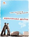 Spiritual Gifts: High School Study - Jim Burns, Doug Fields