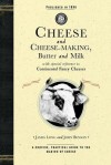 Cheese and Cheese-Making, Butter and Milk, with special reference to continental fancy cheeses - James Long, John Benson