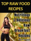 Top Raw Food Recipes: Nutritious & Delicious Raw Breakfast Recipes ( Top Raw Food Recipes Series) - Elon Bomani