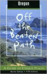 Oregon Off the Beaten Path, 5th: A Guide to Unique Places - Myrna Oakley, Elizabeth Neilson Walker