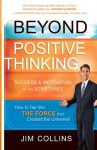 Beyond Positive Thinking: Success and Motivation in the Scriptures - Jim Collins