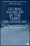Global Anarchy in the Third Millennium?: Race, Place and Power at the End of the Modern Age - Joseph Wayne Smith, Graham Lyons
