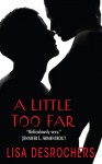A Little Too Far - Lisa Desrochers