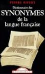 Dictionnaire des synonymes de la langue française - Pierre Ripert