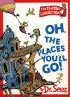 Oh, the Places You'll Go! (Dr.Seuss Classic Collection) - Dr. Seuss