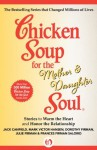 Chicken Soup for the Mother & Daughter Soul: Stories to Warm the Heart and Honor the Relationship (Chicken Soup for the Soul) - Jack Canfield, Mark Victor Hansen, Frances Firman Salorio, Dorothy Firman, Julie Firman