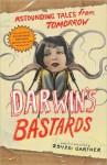 Darwin's Bastards - Zsuzsi Gartner