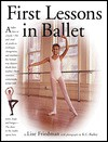 First Lessons in Ballet - Lise Friedman, K. C. Bailey