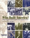 Who Built America? Working People and the Nation's Economy, Politics, Culture, and Society, Vol. 1: From Conquest and Colonization through Reconstruction and the Great Uprising of 1877, 2nd Edition - Stephen Brier, Christopher Clark, Nancy Hewitt, Nelson Lichtenstein, Susan Strasser, Roy Rosenzweig, Joshua Brown