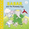 Babar and the Runaway Egg - Laurent de Brunhoff