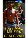 Call Me Miz - Gem Sivad