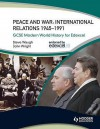 Peace And War: International Relations 1943 1991 (Gcse Modern World History For Edexcel) - Steve Waugh, John Wright