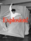 Explosion! Painting as Action - Daniel Birnbaum, Ann-Sofi Noring, Magnus af Petersens