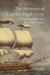 The Memoirs of Captain Hugh Crow: The Life and Times of a Slave Trade Captain - Bodleian Library