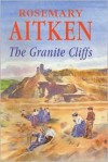 The Granite Cliffs - Rosemary Aitken