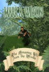 The Amazing Gift from the Woods - Mark Wilson