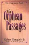 The Orphean Passages - Walter Wangerin Jr.