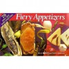 Fiery Appetizers: 70 Spicy Hot Hors D'Oeuvres - Dave DeWitt, Nancy Gerlach