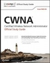 CWNA Certified Wireless Network Administrator Official Study Guide: Exam PW0-104 (CWNP Official Study Guides) - David D. Coleman, David A. Westcott