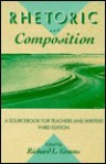 Rhetoric and Composition: A Sourcebook for Teachers and Writers-Third Edition - Richard L. Graves